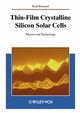 Thin-Film Crystalline Silicon Solar Cells: Physics and Technology (3527403760) cover image