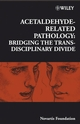 Acetaldehyde-Related Pathology: Bridging the Trans-Disciplinary Divide (0470057661) cover image