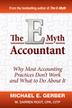 The E-Myth Accountant: Why Most Accounting Practices Don't Work and What to Do About It  (0470503661) cover image