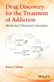 Drug Discovery for the Treatment of Addiction: Medicinal Chemistry Strategies (0470614161) cover image