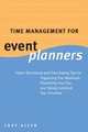 Time Management for Event Planners: Expert Techniques and Time-Saving Tips for Organizing Your Workload, Prioritizing Your Day, and Taking Control of Your Schedule (0470836261) cover image