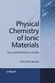 Physical Chemistry of Ionic Materials: Ions and Electrons in Solids (0470870761) cover image