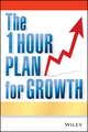 The One Hour Plan For Growth: How a Single Sheet of Paper Can Take Your Business to the Next Level (0470880961) cover image