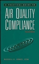 A Practical Guide to Air Quality Compliance, 2nd Edition (0471150061) cover image