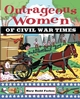 Outrageous Women of Civil War Times (0471229261) cover image