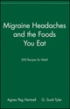 Migraine Headaches and the Foods You Eat: 200 Recipes for Relief (0471346861) cover image