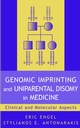 Genomic Imprinting and Uniparental Disomy in Medicine: Clinical and Molecular Aspects (0471351261) cover image
