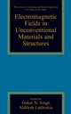 Electromagnetic Fields in Unconventional Materials and Structures (0471363561) cover image