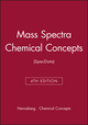 Mass Spectra Chemical Concepts (SpecData), 4th Edition (0471440361) cover image