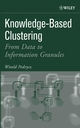 Knowledge-Based Clustering: From Data to Information Granules (0471469661) cover image