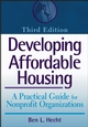 Developing Affordable Housing: A Practical Guide for Nonprofit Organizations, 3rd Edition (0471743461) cover image