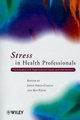 Stress in Health Professionals: Psychological and Organisational Causes and Interventions (0471998761) cover image