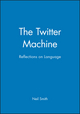 The Twitter Machine: Reflections on Language (0631169261) cover image