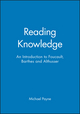 Reading Knowledge: An Introduction to Foucault, Barthes and Althusser (0631195661) cover image
