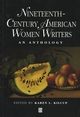 Nineteenth-Century American Women Writers: An Anthology (0631199861) cover image