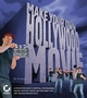 Make Your Own Hollywood Movie: A Step-by-Step Guide to Scripting, Storyboarding, Casting, Shooting, Editing, and Publishing Your Own Blockbuster Movie (0782143261) cover image