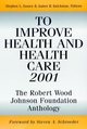 To Improve Health and Health Care 2001: The Robert Wood Johnson Foundation Anthology (0787952761) cover image
