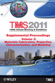 TMS 2011 140th Annual Meeting and Exhibition, Supplemental Proceedings, Volume 2, Materials Fabrication, Properties, Characterization, and Modeling (1118029461) cover image