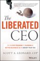 The Liberated CEO: The 9-Step Program to Running a Better Business so it Doesn't Run You (1118653661) cover image