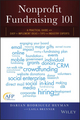 Nonprofit Fundraising 101: A Practical Guide to Easy to Implement Ideas and Tips from Industry Experts (1119100461) cover image
