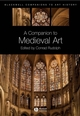 A Companion to Medieval Art: Romanesque and Gothic in Northern Europe (1405102861) cover image