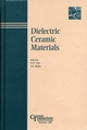 Dielectric Ceramic Materials: Ceramic Transactions, Volume 100 (1574980661) cover image