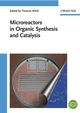 Microreactors in Organic Synthesis and Catalysis (3527622861) cover image