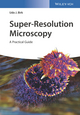 Super-Resolution Microscopy: A Practical Guide (3527802061) cover image