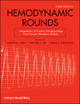 Hemodynamic Rounds: Interpretation of Cardiac Pathophysiology from Pressure Waveform Analysis, 3rd Edition (0470085762) cover image