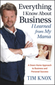 Everything I Know About Business I Learned from my Mama: A Down-Home Approach to Business and Personal Success (0470127562) cover image