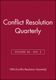 Conflict Resolution Quarterly, Volume 26, Number 2, Winter 2008 (0470458062) cover image