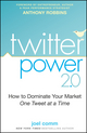 Twitter Power 2.0: How to Dominate Your Market One Tweet at a Time (0470563362) cover image