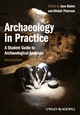 Archaeology in Practice: A Student Guide to Archaeological Analyses, 2nd Edition (0470657162) cover image