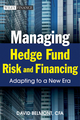 Managing Hedge Fund Risk and Financing: Adapting to a New Era (0470827262) cover image