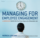 Managing for Employee Engagement: A Workshop Based on The Three Signs of a Miserable Job Deluxe Facilitator's Guide Set (0470927062) cover image