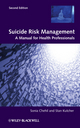 Suicide Risk Management: A Manual for Health Professionals, 2nd Edition (0470978562) cover image