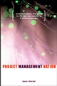 Project Management Nation: Tools, Techniques, and Goals for the New and Practicing IT Project Manager (0471139262) cover image