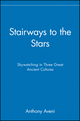 Stairways to the Stars: Skywatching in Three Great Ancient Cultures (0471329762) cover image