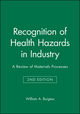 Recognition of Health Hazards in Industry: A Review of Materials Processes, 2nd Edition (0471577162) cover image