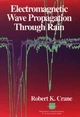 Electromagnetic Wave Propagation Through Rain (0471613762) cover image