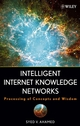 Intelligent Internet Knowledge Networks: Processing of Concepts and Wisdom (0471788562) cover image