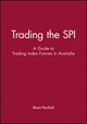 Trading the SPI: A Guide to Trading Index Futures in Australia (0731402162) cover image