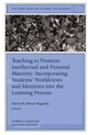 Teaching to Promote Intellectual and Personal Maturity Incorporating Students' Worldviews and Identities into the Learning Process: New Directions for Teaching and Learning, Number 82 (0787954462) cover image