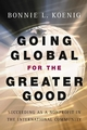 Going Global for the Greater Good: Succeeding as a Nonprofit in the International Community (0787966762) cover image
