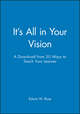 It's All in Your Vision: A Download from 50 Ways to Teach Your Learner (0787973262) cover image