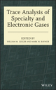 Trace Analysis of Specialty and Electronic Gases (1118065662) cover image