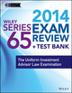 Wiley Series 65 Exam Review 2014 + Test Bank: The Uniform Investment Advisor Law Examination (1118719662) cover image