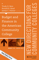Budget and Finance in the American Community College: New Directions for Community Colleges, Number 168 (1119041562) cover image