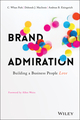 Brand Admiration: Building A Business People Love (1119308062) cover image