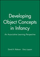 Developing Object Concepts in Infancy: An Associative Learning Perspective (1405187662) cover image